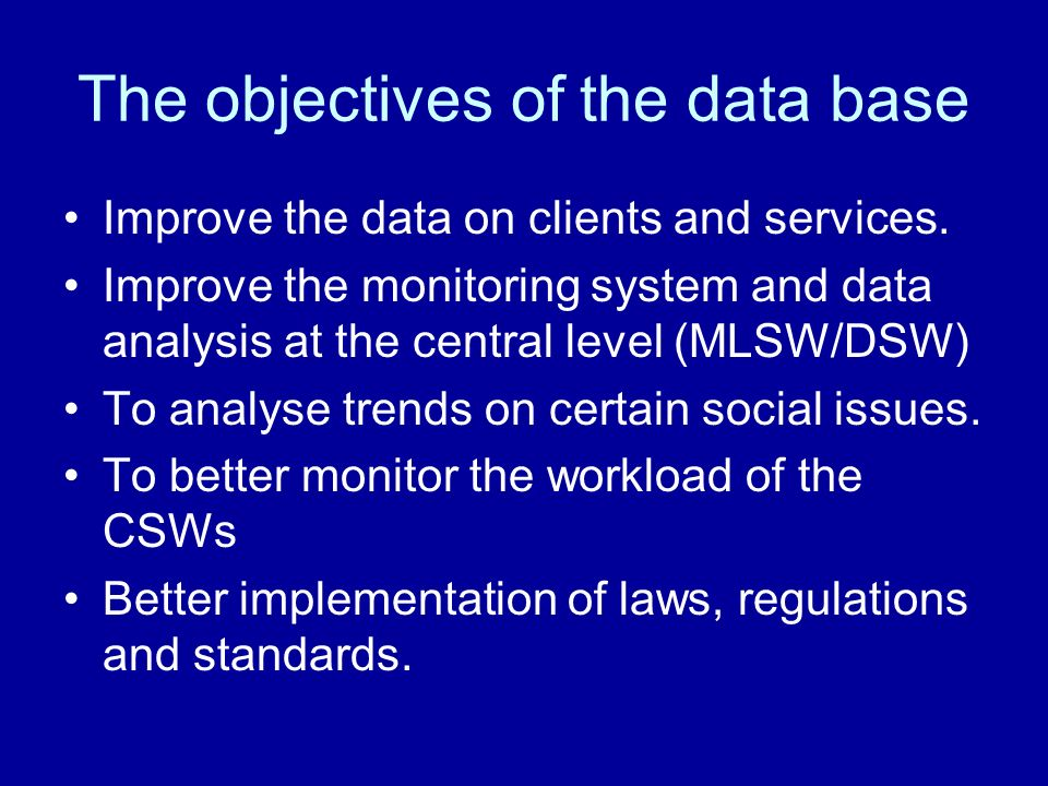 The objectives of the data base