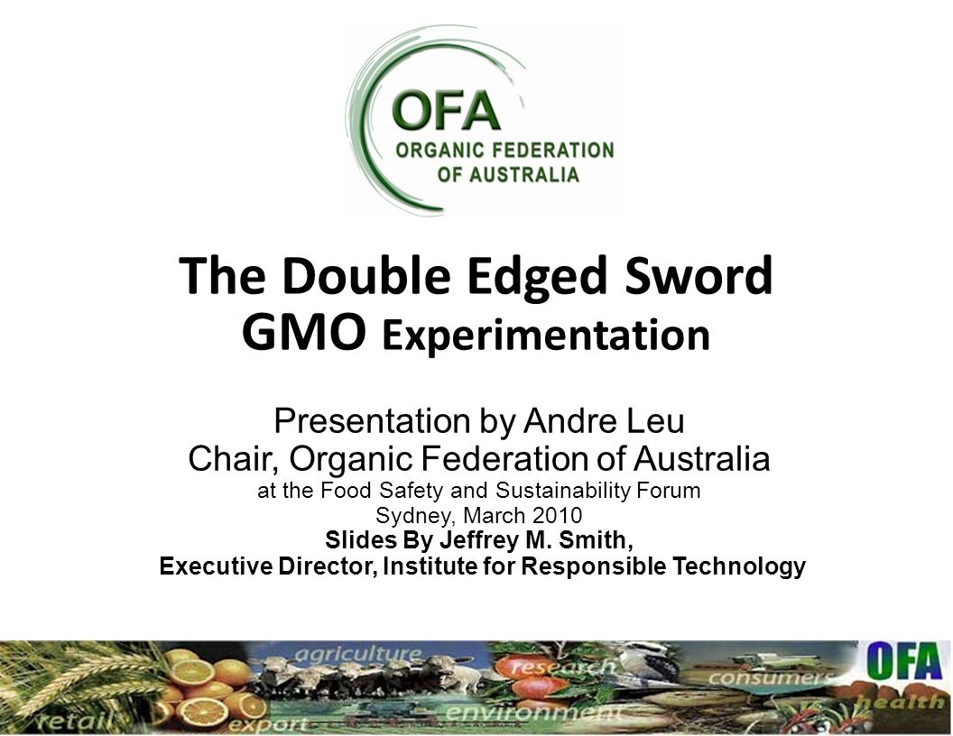The Double Edged Sword GMO Experimentation