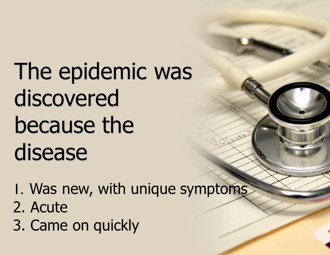 The epidemic was discovered because the disease