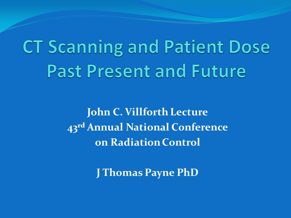 CT Scanning and Patient Dose Past Present and Future