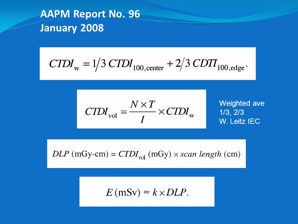 AAPM Report No. 96 January 2008 Weighted ave 1/3, 2/3 W. Leitz IEC