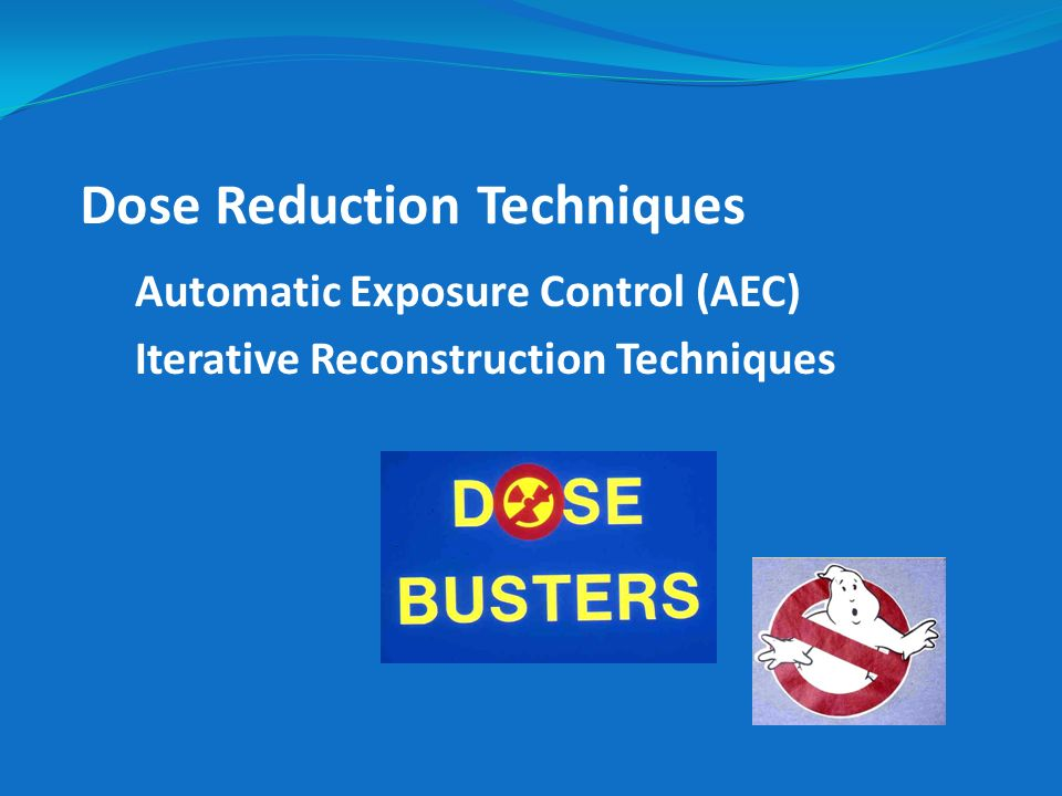 Dose Reduction Techniques