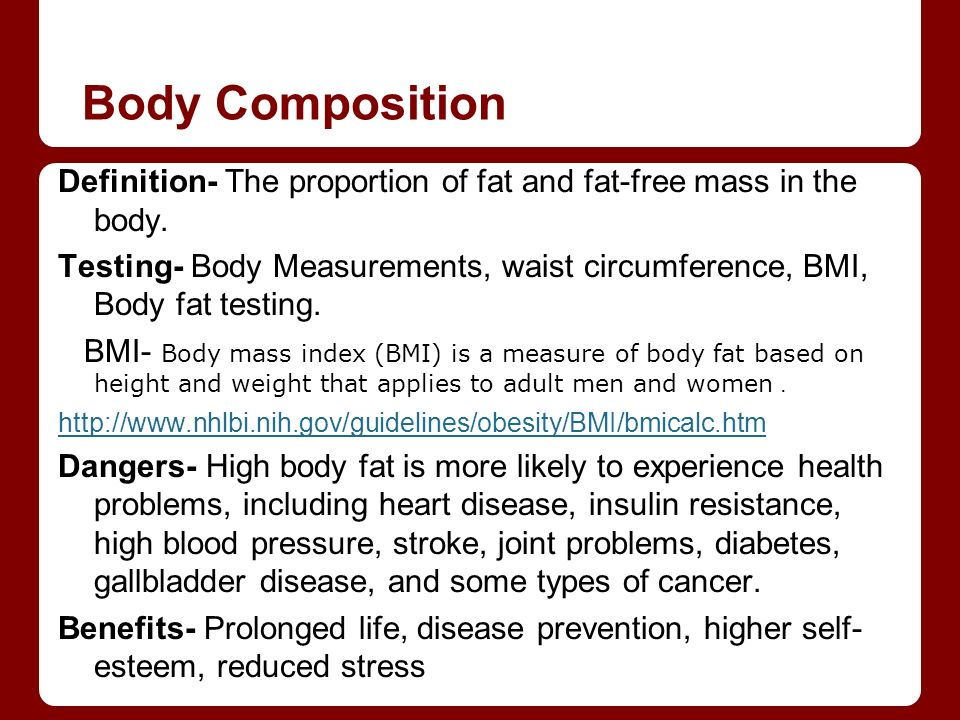 Body Composition Definition- The proportion of fat and fat-free mass in the body.