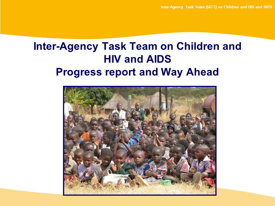 Inter-Agency Task Team on Children and HIV and AIDS Progress report and Way Ahead