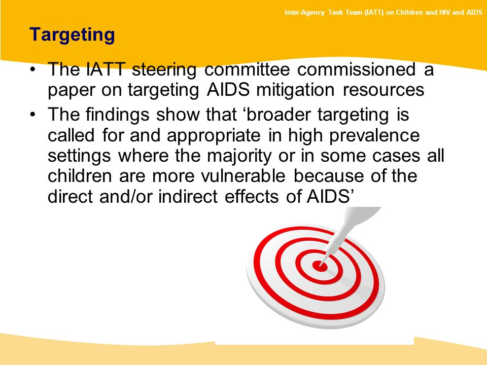 Targeting The IATT steering committee commissioned a paper on targeting AIDS mitigation resources.