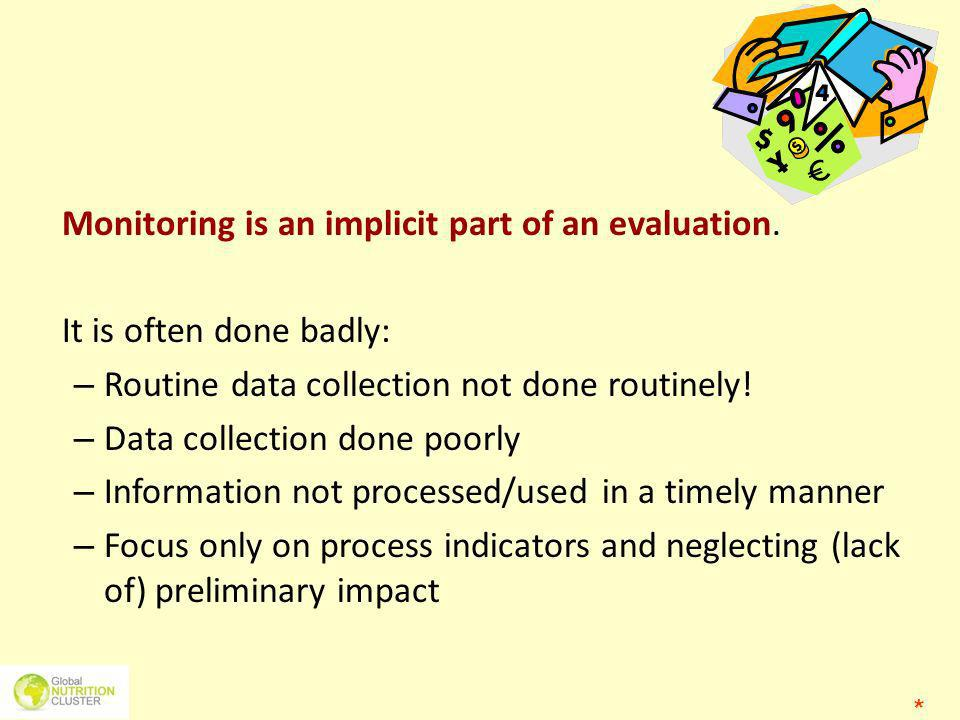 Monitoring is an implicit part of an evaluation.