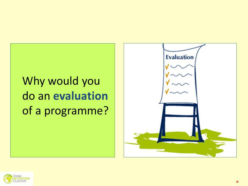 Why would you do an evaluation of a programme