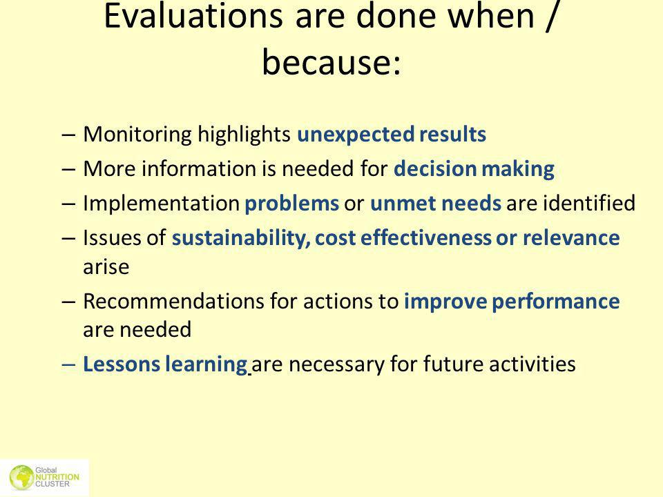 Evaluations are done when / because: