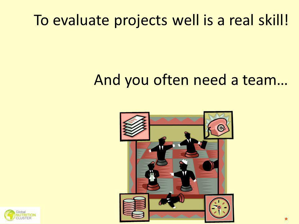 To evaluate projects well is a real skill! And you often need a team…