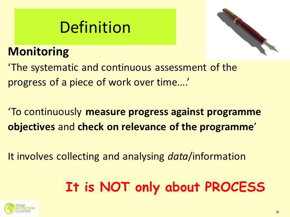 Definition Monitoring It is NOT only about PROCESS