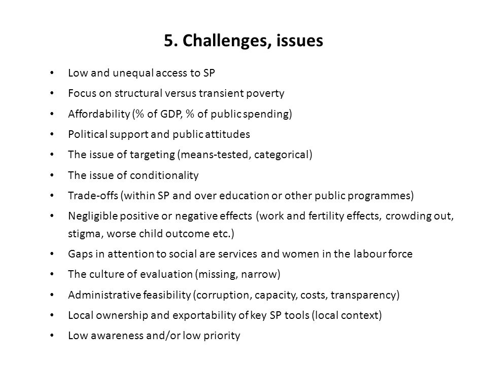5. Challenges, issues Low and unequal access to SP