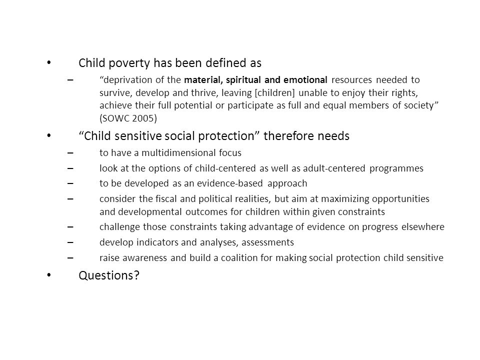 Child poverty has been defined as