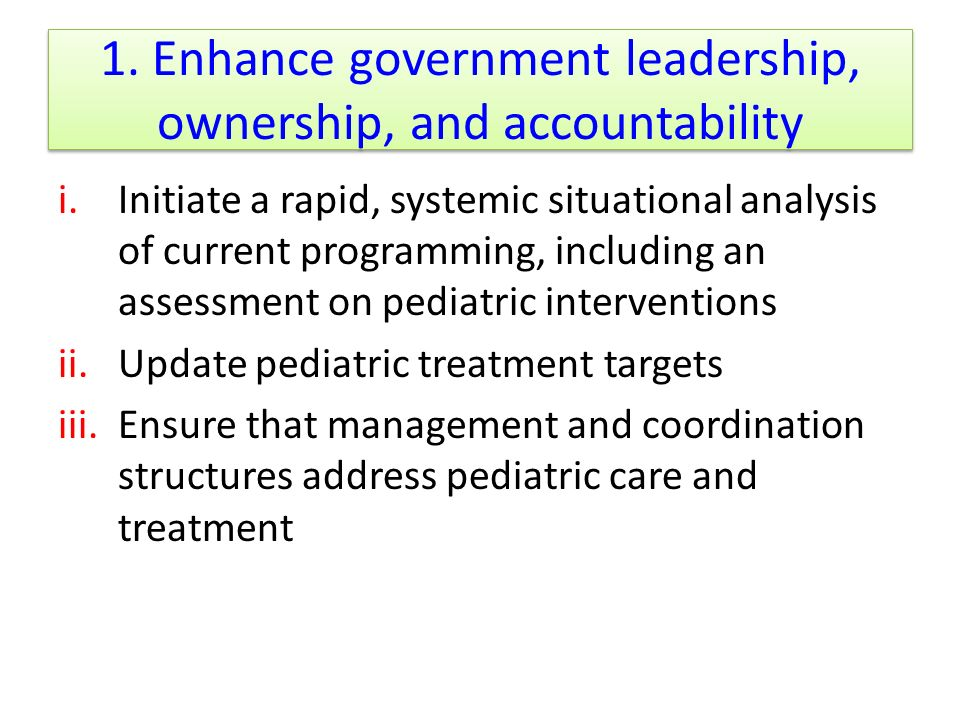 1. Enhance government leadership, ownership, and accountability