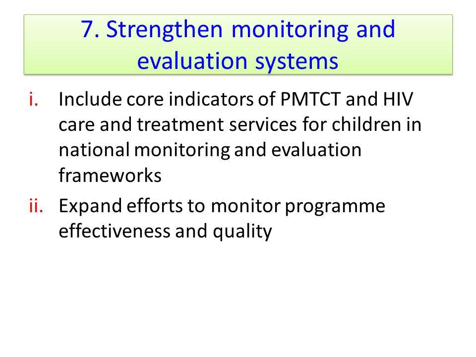 7. Strengthen monitoring and evaluation systems