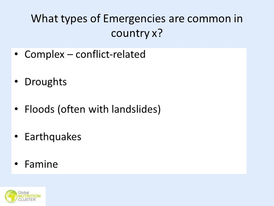 What types of Emergencies are common in country x