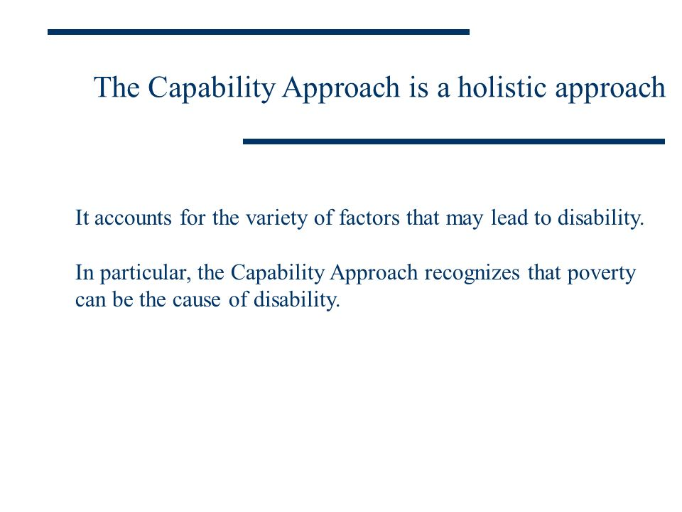 The Capability Approach is a holistic approach