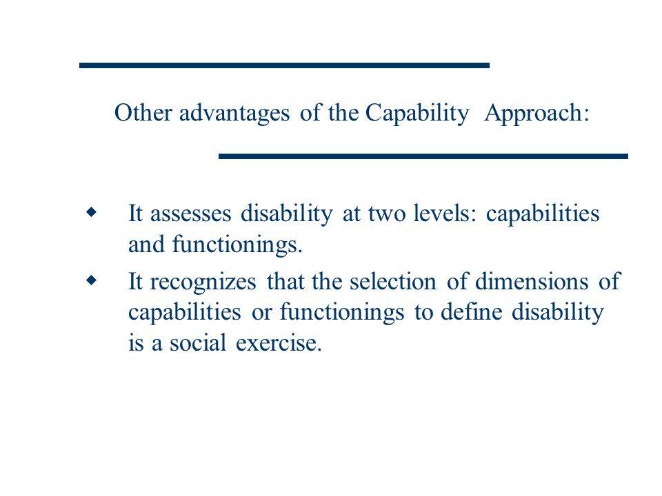 Other advantages of the Capability Approach: