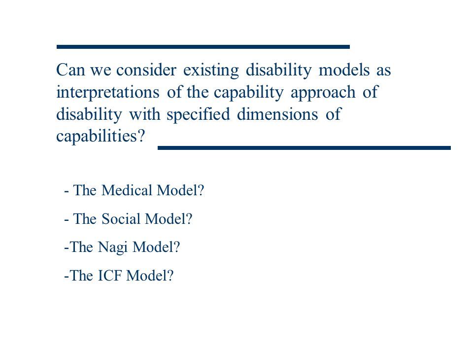 Can we consider existing disability models as interpretations of the capability approach of disability with specified dimensions of capabilities