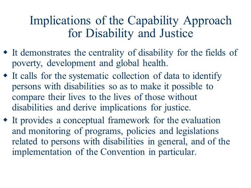 Implications of the Capability Approach for Disability and Justice