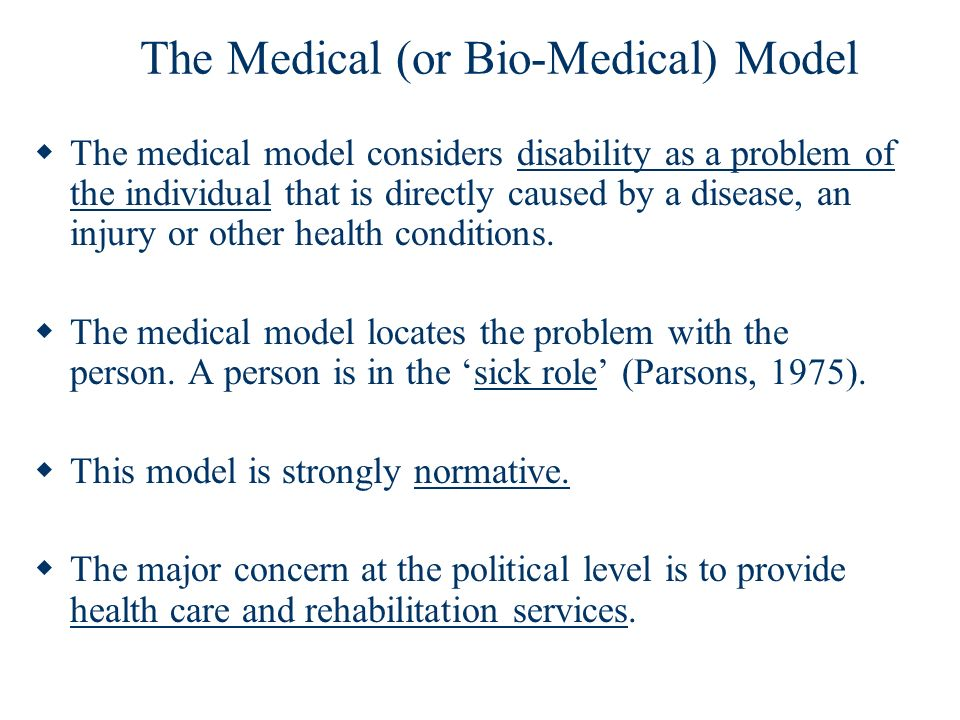 The Medical (or Bio-Medical) Model