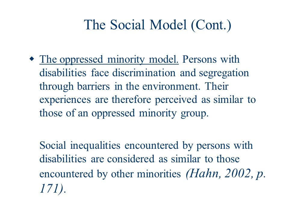 The Social Model (Cont.)