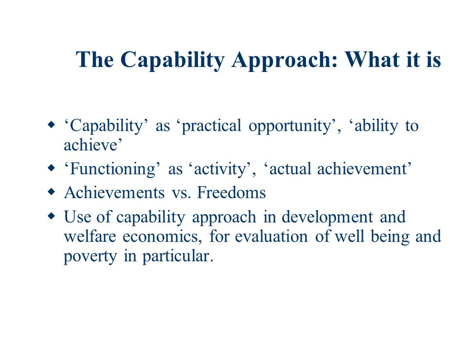 The Capability Approach: What it is