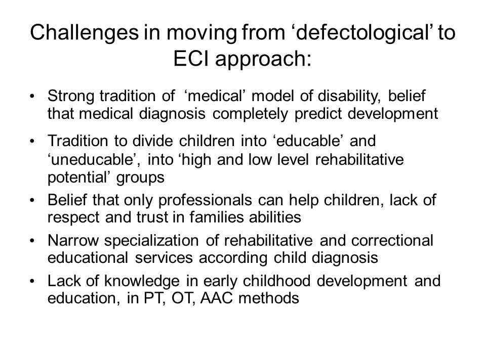 Challenges in moving from 'defectological' to ECI approach: