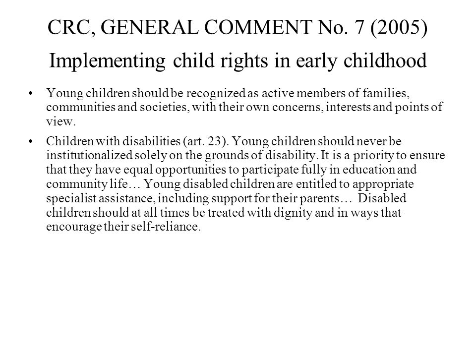 CRC, GENERAL COMMENT No. 7 (2005) Implementing child rights in early childhood