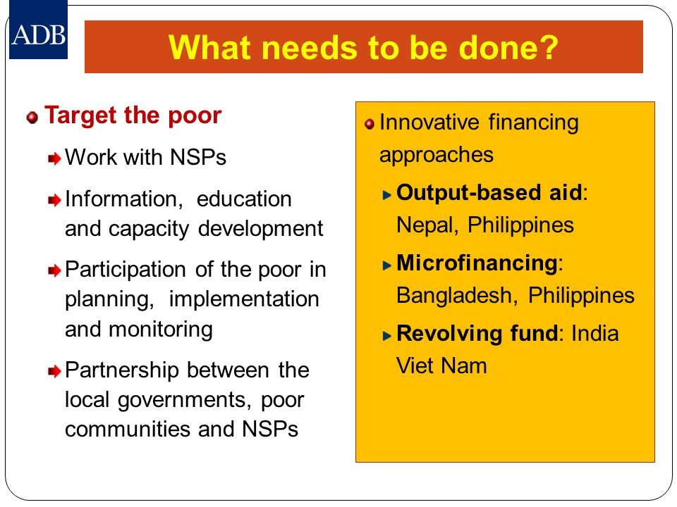 What needs to be done Target the poor Innovative financing approaches