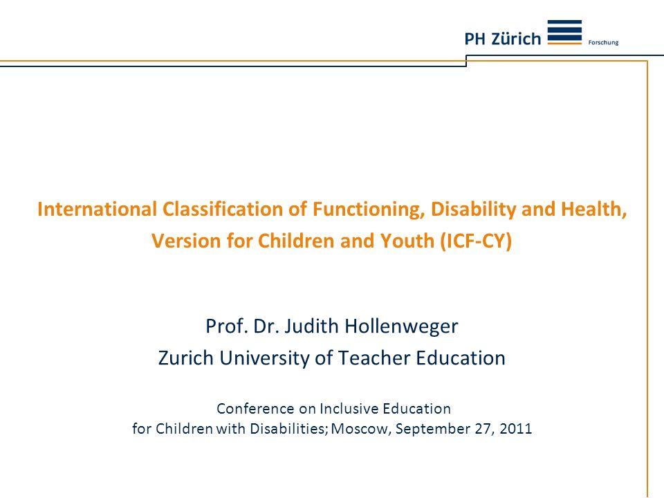 Prof. Dr. Judith Hollenweger Zurich University of Teacher Education