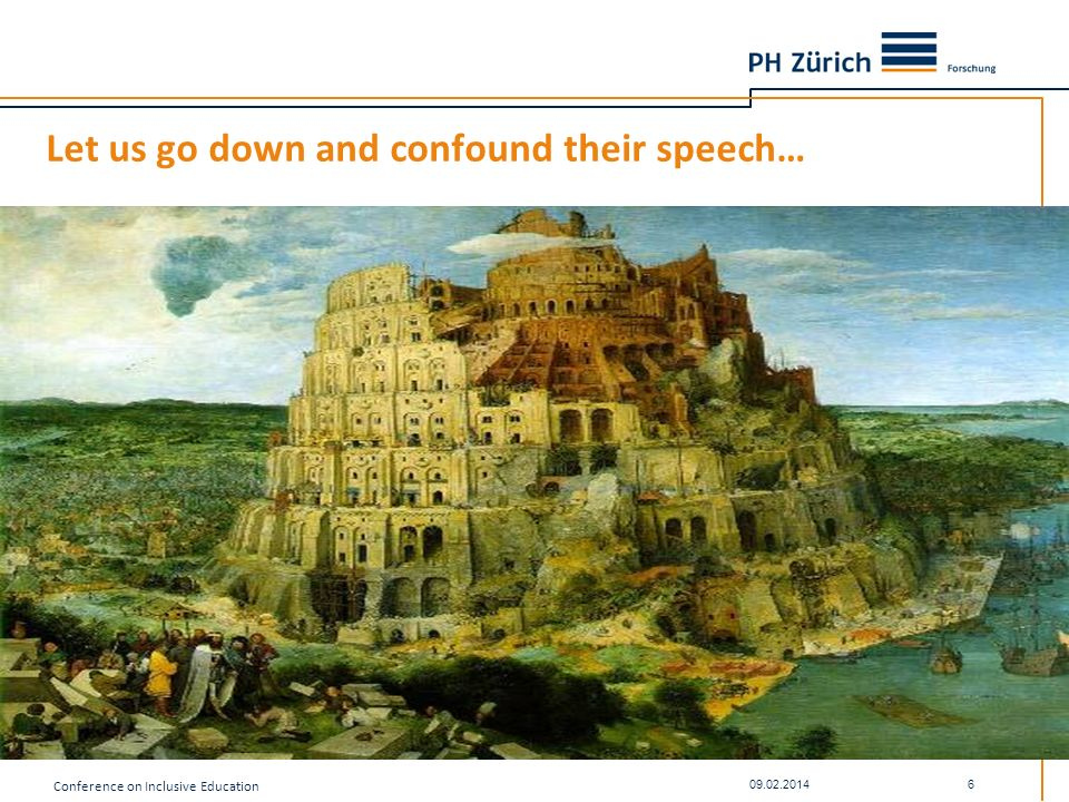 Let us go down and confound their speech…