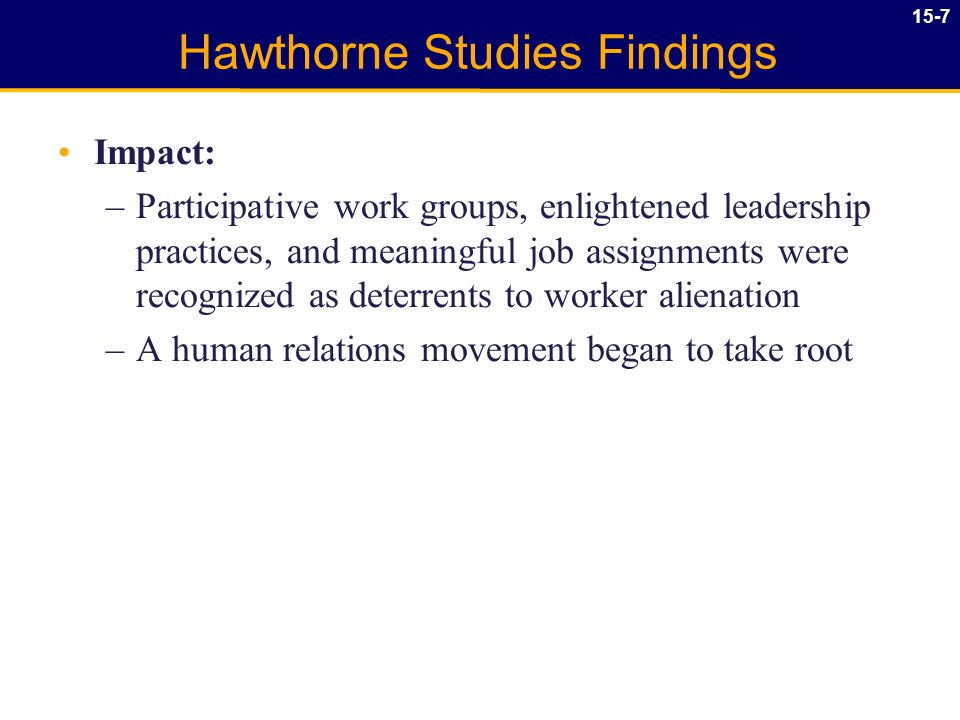 findings of hawthorne studies 2018-08-10  the hawthorne studies: a radical criticism article  first, there are studies that purport to explain some aspect of the findings of the original hawthorne studies these studies involve secondary quantitative data analyses.