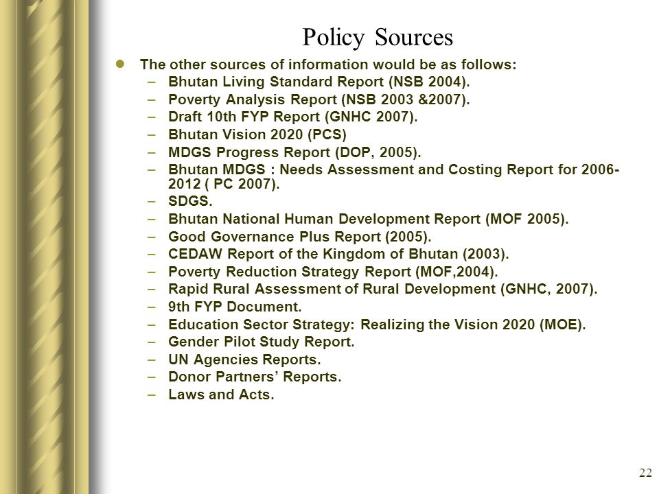Policy Sources The other sources of information would be as follows: