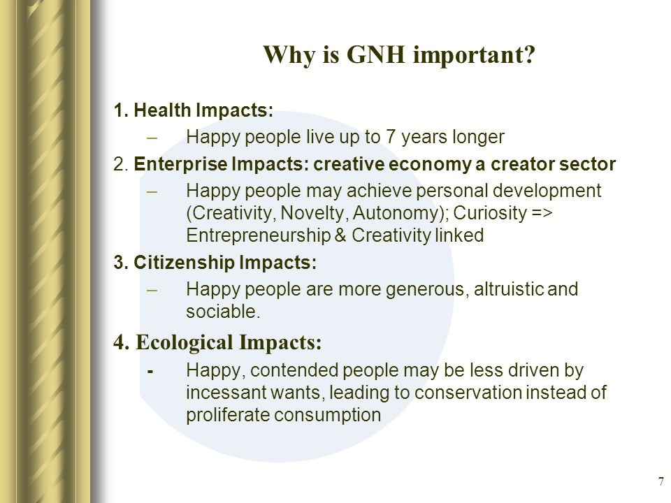 Why is GNH important 4. Ecological Impacts: 1. Health Impacts:
