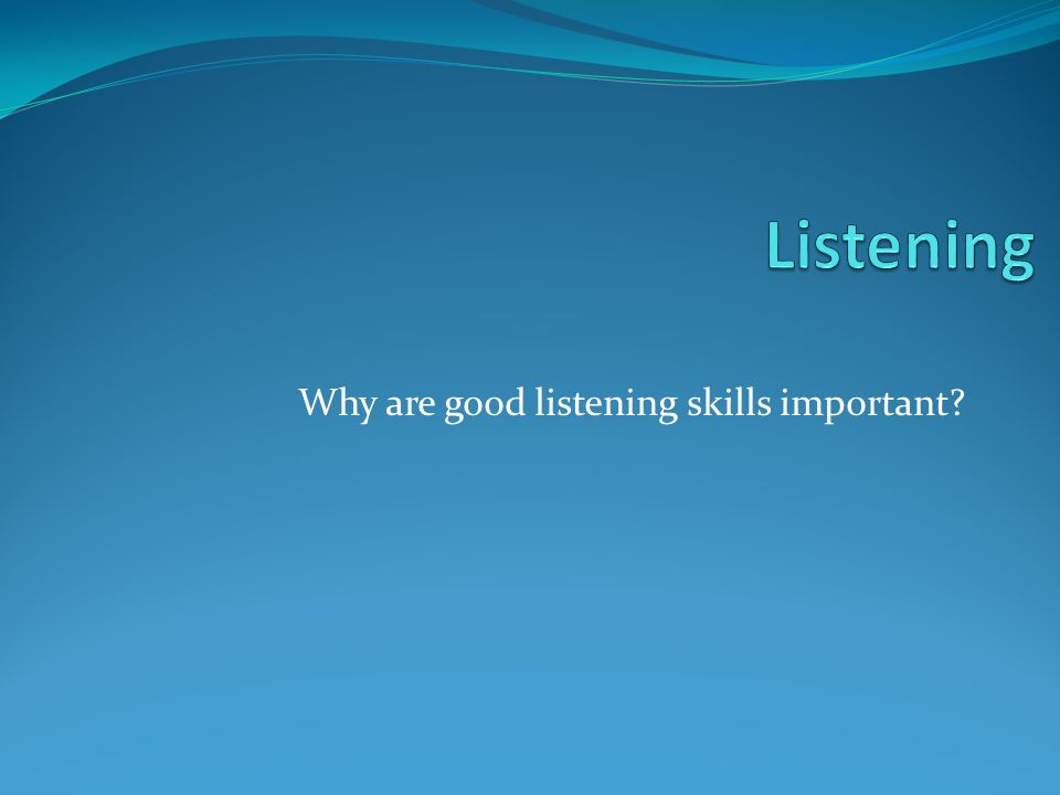 why is good listening important essay Free essay on effective listening available totally free at echeatcom it has been argued as listening is the most important part of the communication process.
