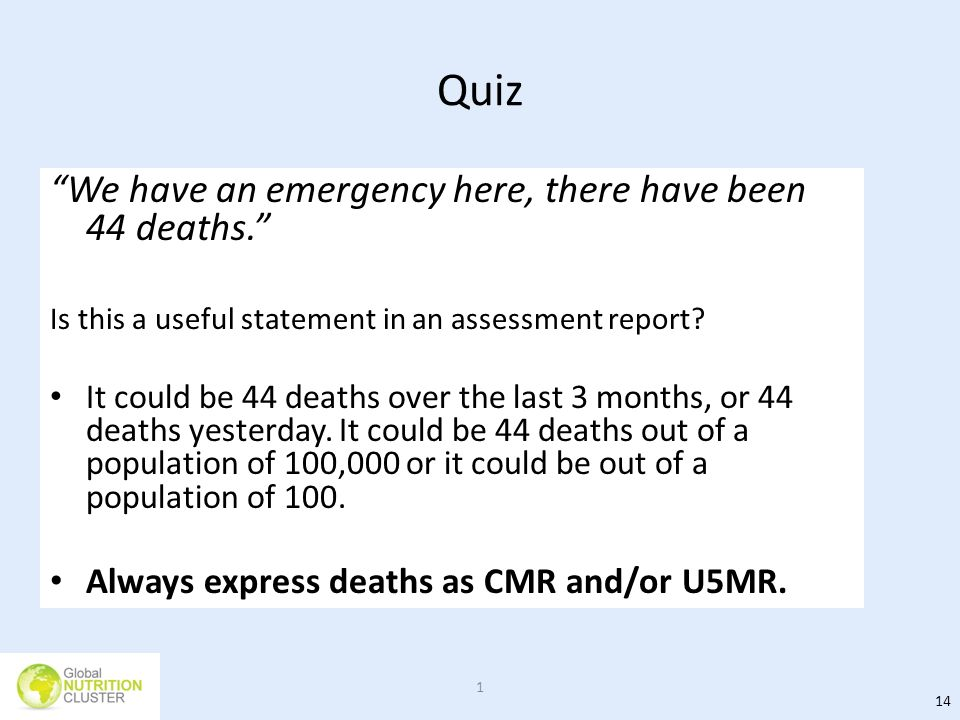 Quiz We have an emergency here, there have been 44 deaths.