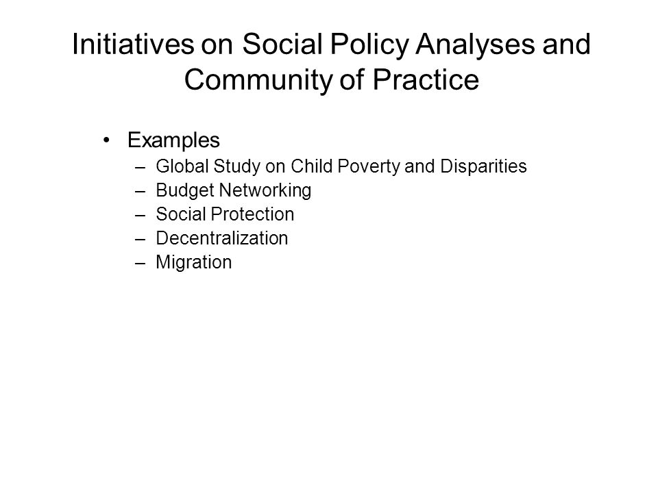 Initiatives on Social Policy Analyses and Community of Practice