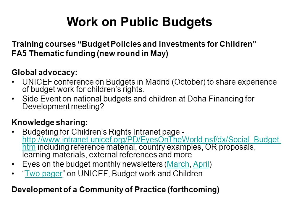 Work on Public Budgets Training courses Budget Policies and Investments for Children FA5 Thematic funding (new round in May)