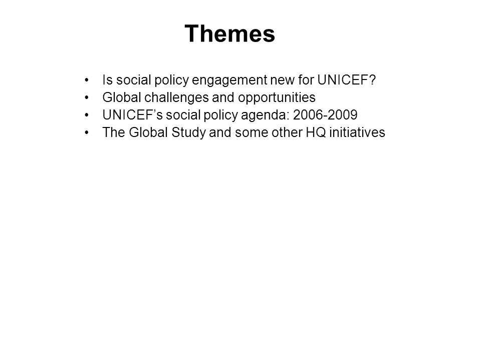 Themes Is social policy engagement new for UNICEF