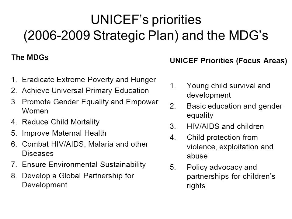 UNICEF's priorities ( Strategic Plan) and the MDG's