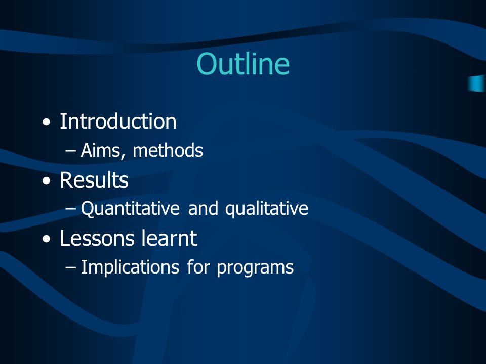 Outline Introduction Results Lessons learnt Aims, methods