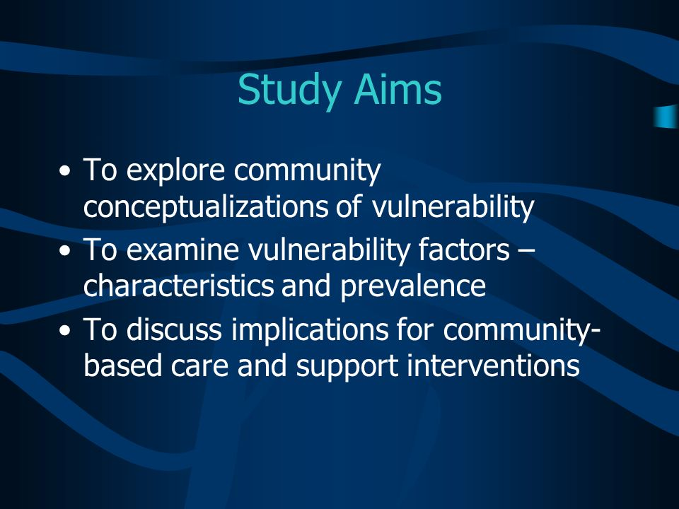 Study Aims To explore community conceptualizations of vulnerability