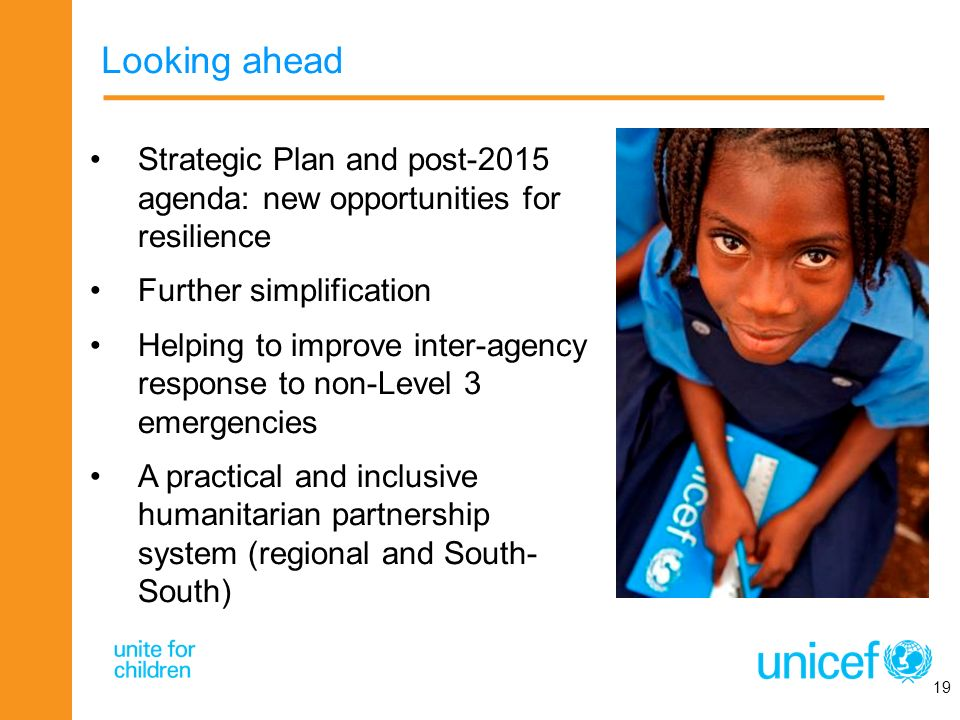 Looking ahead Strategic Plan and post-2015 agenda: new opportunities for resilience. Further simplification.