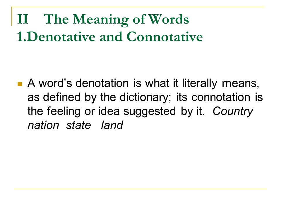 II The Meaning of Words 1.Denotative and Connotative