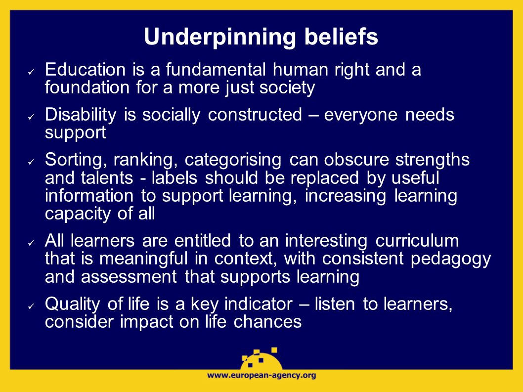 Underpinning beliefs Education is a fundamental human right and a foundation for a more just society.
