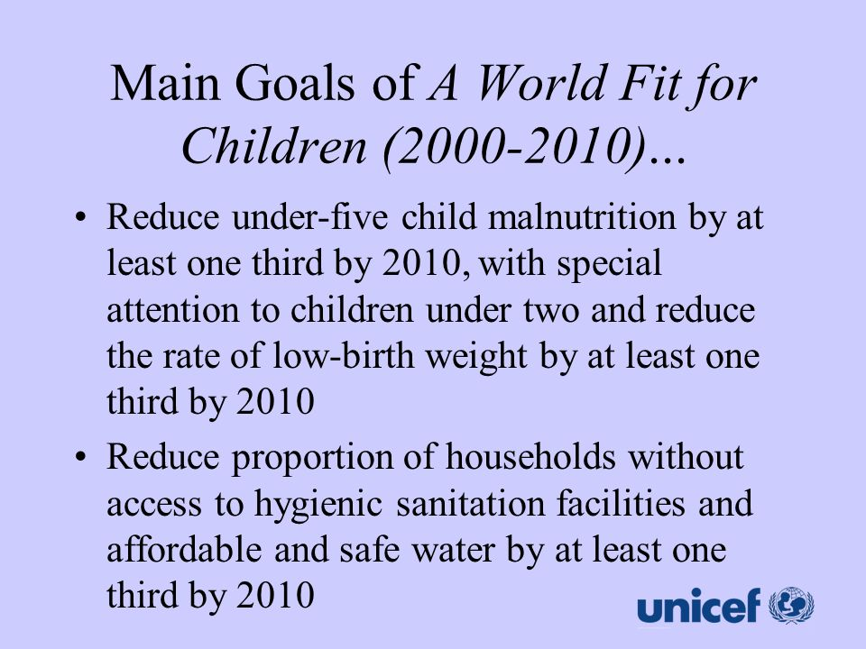 Main Goals of A World Fit for Children (2000-2010)...