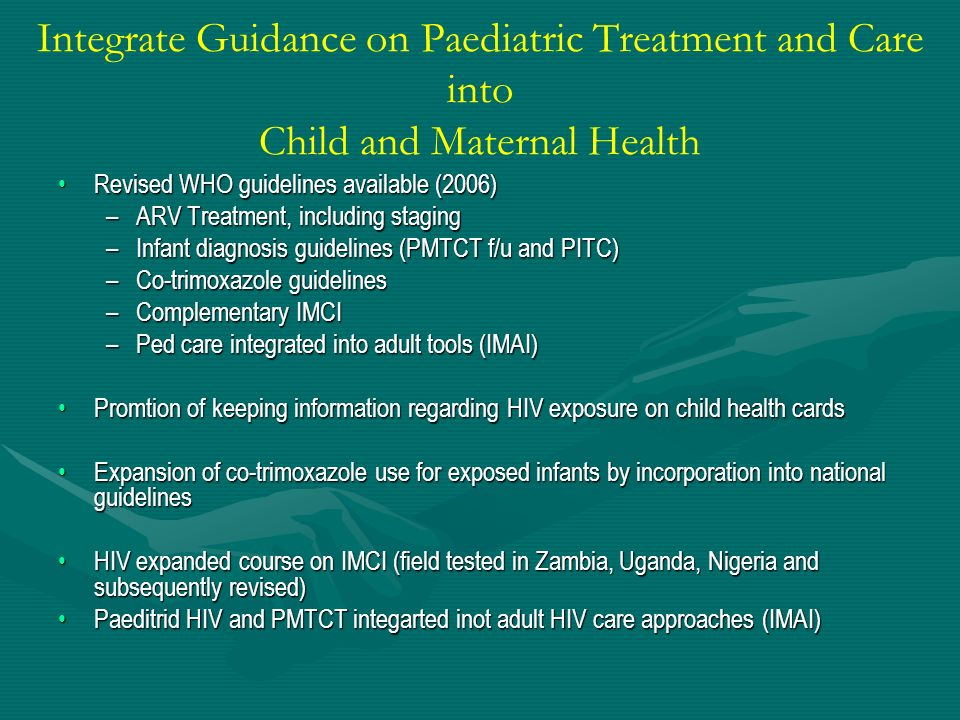Integrate Guidance on Paediatric Treatment and Care into Child and Maternal Health