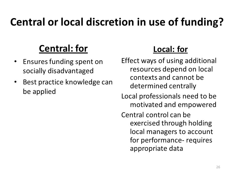 Central or local discretion in use of funding