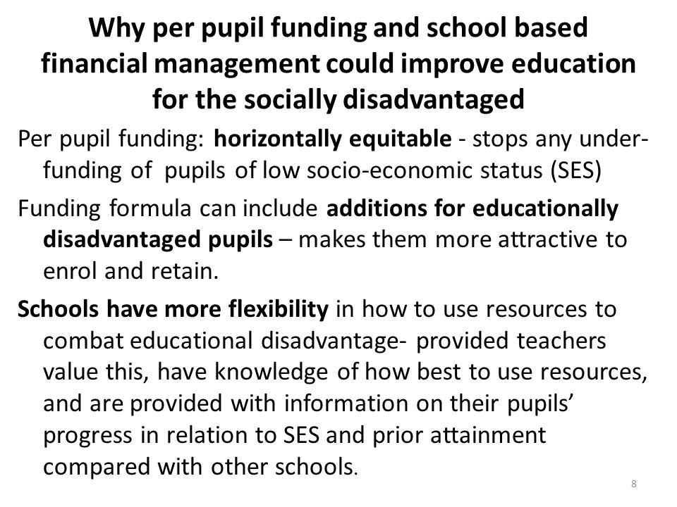 Why per pupil funding and school based financial management could improve education for the socially disadvantaged