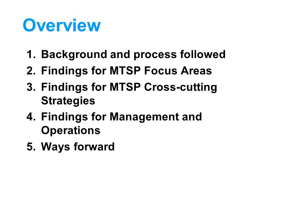 Overview Background and process followed Findings for MTSP Focus Areas